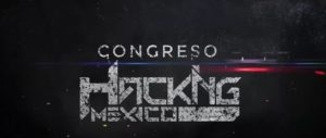 Invitan al Congreso de Hackingmexico
